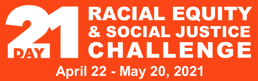 21-Day Challenge For Racial Equity & Social Justice @ Virtual